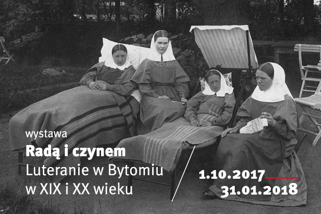Radą i czynem. Luteranie w Bytomiu w XIX i XX w. - Otwarcie wystawy